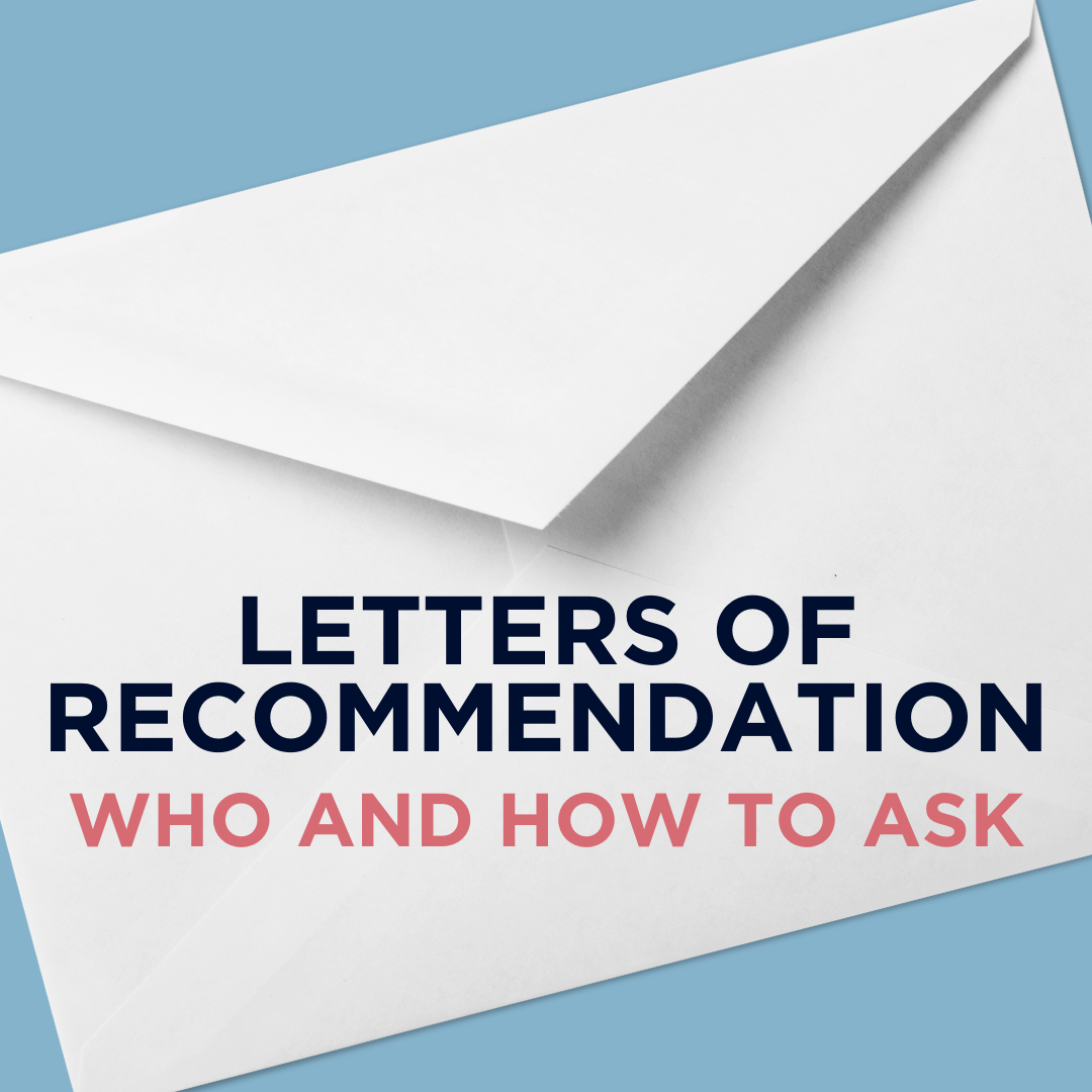 Letters of Recommendation: Who and How to Ask