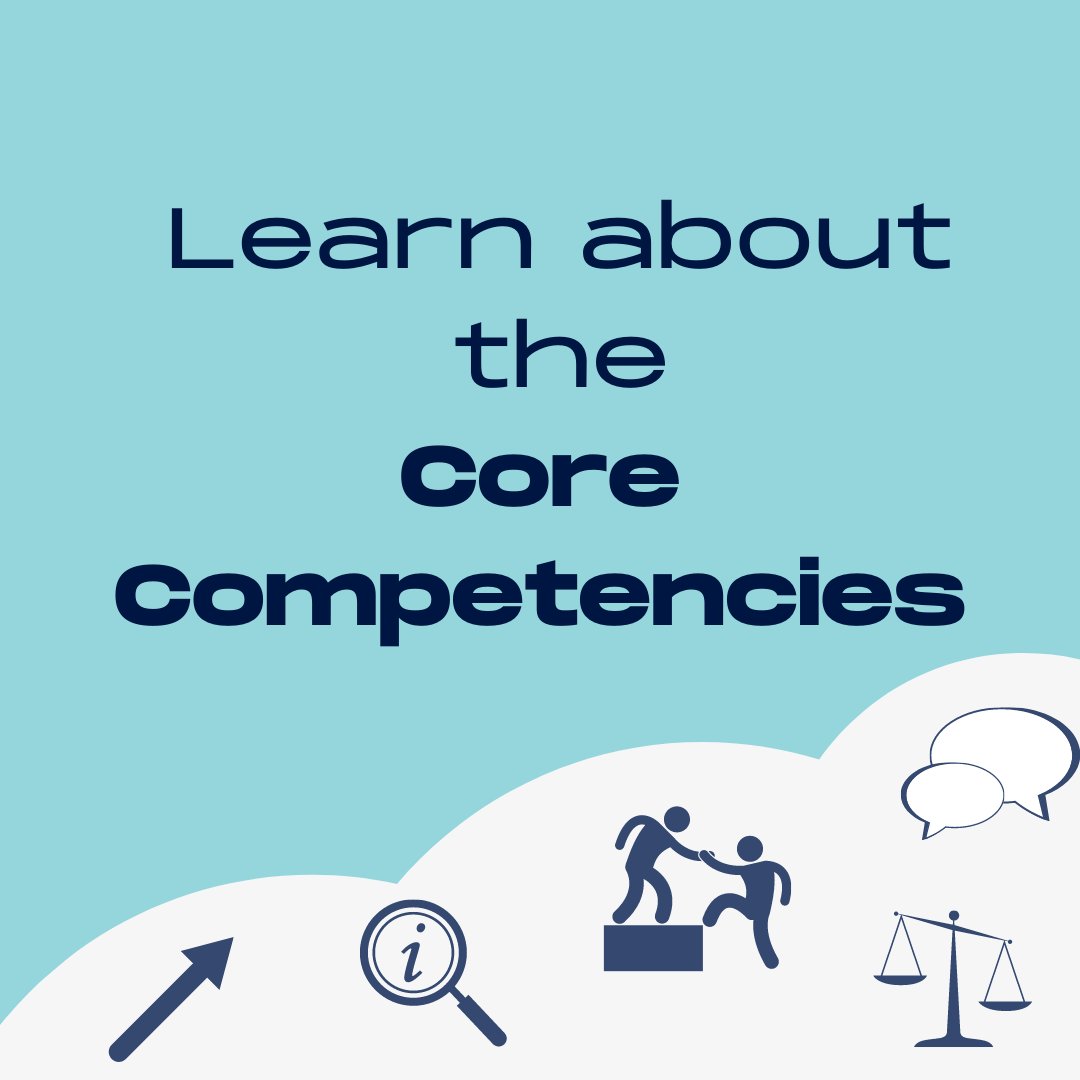 Learn about the Core Competencies