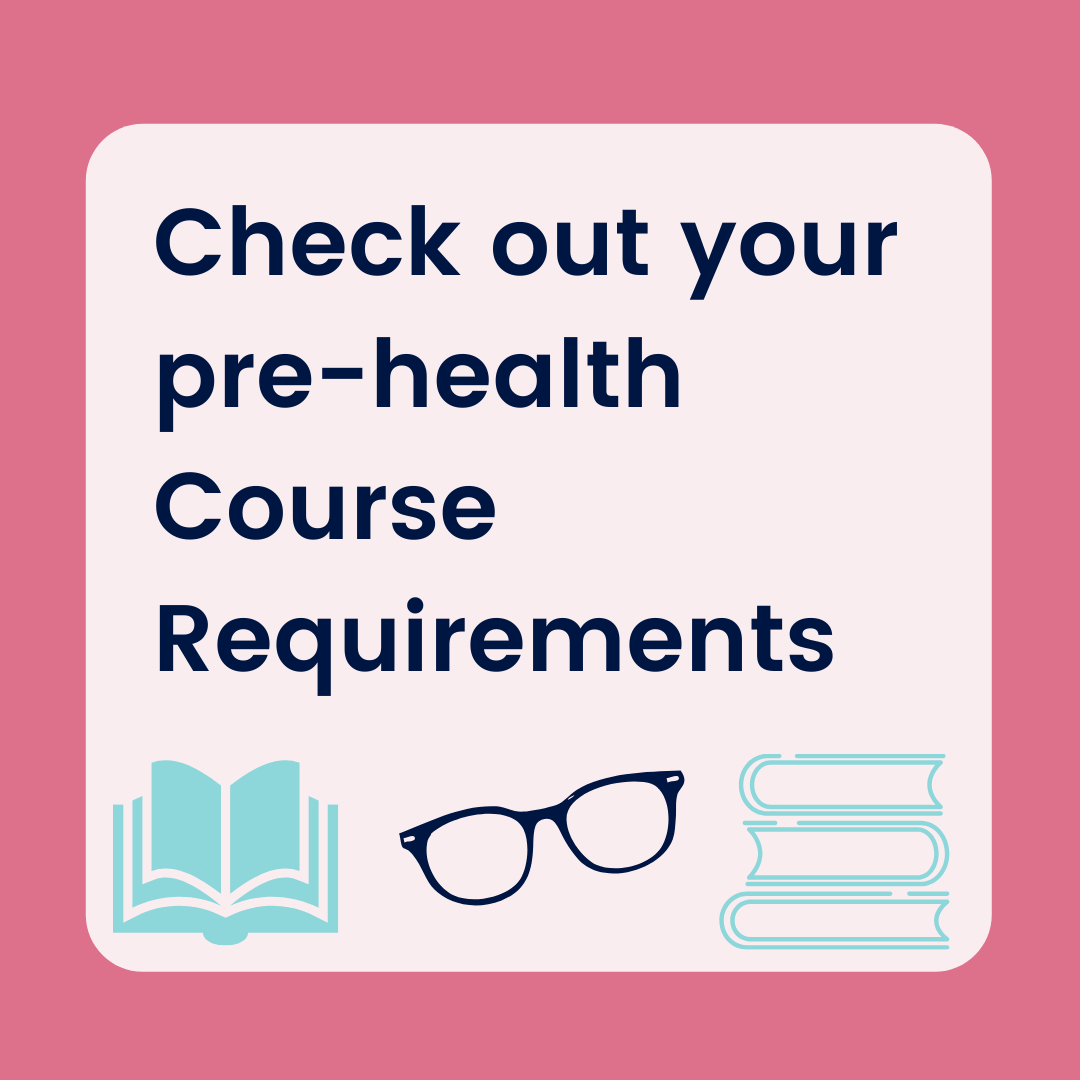 Check out your pre-health Course Requirements