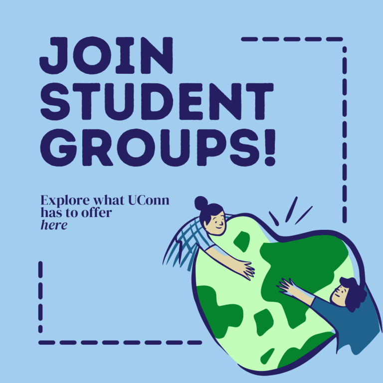 Join student groups; explore what UConn has to offer here